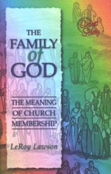 The Family of God: The Meaning of Church Membership