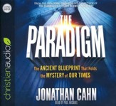 The Paradigm: The Ancient Blueprint That Holds the Mystery of Our Times - unabridged audio book on CD