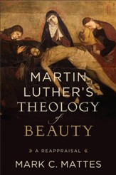 Martin Luther's Theology of Beauty: A Reappraisal - eBook