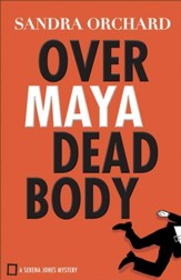 Over Maya Dead Body (Serena Jones Mysteries Book #3) - eBook