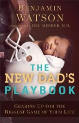 The New Dad's Playbook: Gearing Up for the Biggest Game of Your Life - eBook