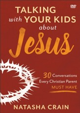 Talking with Your Kids about Jesus DVD: 30 Conversations Every Christian Parent Must Have