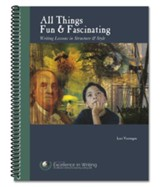 All Things Fun & Fascinating: Writing Lessons in Structure & Style, Revised Edition