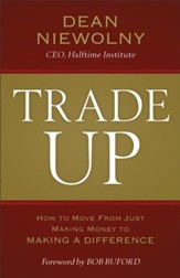 Trade Up: How to Move from Just Making Money to Making a Difference - eBook