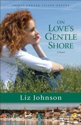 On Love's Gentle Shore (Prince Edward Island Dreams Book #3): A Novel - eBook