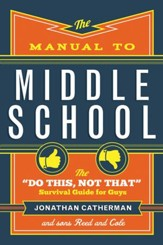 The Manual to Middle School: The Do This, Not That Survival Guide for Guys - eBook