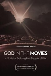 God in the Movies: A Guide for Exploring Four Decades of Film - eBook