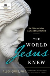The World Jesus Knew: Life, Politics, and Culture in Judea and Around the World - unabridged audiobook on CD