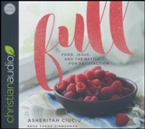 Full: Food, Jesus, and the Battle for Satisfaction - unabridged audiobook on CD
