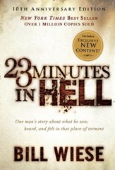 23 Minutes in Hell: One Man's Story About What He Saw, Heard, and Felt in That Place of Torment - eBook