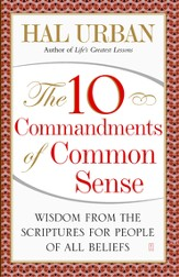 The 10 Commandments of Common Sense: Wisdom from the Scriptures for People of All Beliefs - eBook