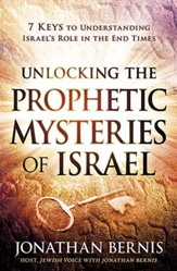 Unlocking the Prophetic Mysteries of Israel: 7 Keys to Understanding Israel's Role in the End-Times - unabridged audiobook on CD
