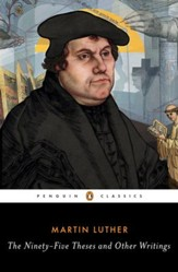 The Ninety-Five Theses and Other Writings / Digital original - eBook