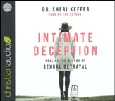Intimate Deception: Healing the Wounds of Sexual Betrayal - unabridged audiobook on CD