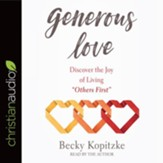 Generous Love: Discover the Joy of Living Others First unabridged audiobook on CD