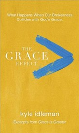 The Grace Effect: What Happens When Our Brokenness Collides with God's Grace - eBook