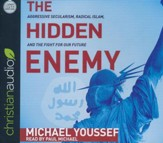 The Hidden Enemy: Aggressive Secularism, Radical Islam, and the Fight for Our Future - unabridged audiobook on CD