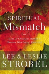 Spiritual Mismatch: Hope for Christians Married to Someone Who Doesn't Know God - eBook