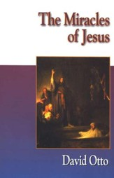 The Miracles of Jesus [David Otto]