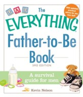 The Everything Father-to-Be Book: A Survival Guide for Men - eBook
