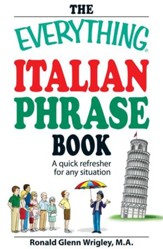 The Everything Italian Phrase Book:  A quick refresher for any situation - eBook