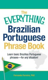 The Everything Brazilian Portuguese Phrase Book: Learn Basic Brazilian Portuguese Phrases - For Any Situation! - eBook