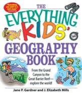 The Everything Kids' Geography Book: From the Grand Canyon to the Great Barrier Reef - explore the world! - eBook