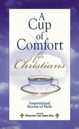 A Cup Of Comfort For Christians: Inspirational Stories of Faith - eBook
