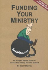 Fundraising Your Ministry: An In-Depth, Biblical Guide for  Successfully Raising Personal Support, Revised 2nd Edition