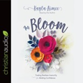 In Bloom: Trading Restless Insecurity for Abiding Confidence - unabridged audiobook on CD