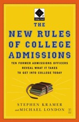 The New Rules of College Admissions: Ten Former Admissions Officers Reveal What it Takes to Get Into College Today - eBook