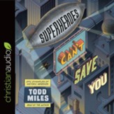 Superheroes Can't Save You: Epic Examples of Historic Heresies - unabridged audiobook on CD