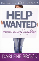 Help Wanted: Moms Raising Daughters