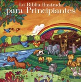 La Biblia Ilustrada para Principiantes  (Illustrated Bible for Beginners)