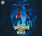 Wanted: A Superhero To Save The World - unabridged audiobook on CD