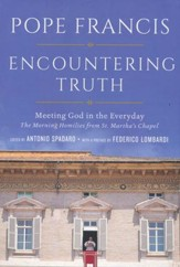 Encountering Truth: Meeting God in the Every Day