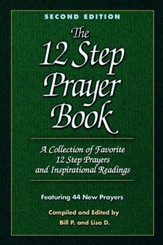 The 12 Step Prayer Book: A collection of Favorite 12 Step Prayers and Inspirational Readings - eBook