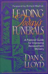 Leading Today's Funerals, A Pastoral Guide for Improving Bereavement Ministry