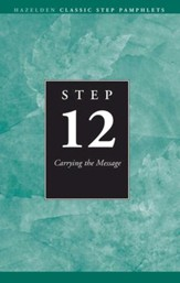 Step 12 AA Carrying the Message: Hazelden Classic Step Pamphlets - eBook