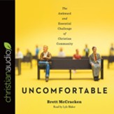 Uncomfortable: The Awkward and Essential Challenge of Christian Community - unabridged audiobook on CD