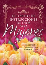 Librito de Instrucciones de Dios para Mujeres,  God's Little Instruction Book for Women, Spanish ed.