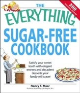 The Everything Sugar-Free Cookbook: Make Sugar-Free Dishes you and your Family will Crave! - eBook