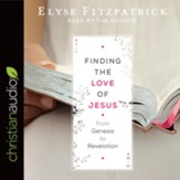 Finding the Love of Jesus from Genesis to Revelation - unabridged audiobook on CD
