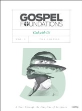 Gospel Foundations, Volume 5, God With Us: The Gospels, Bible Study Book