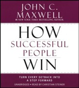 How Successful People Win: Turn Every Setback Into a Step Forward, Unabridged CD