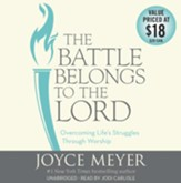 Battle Belongs To The Lord: Overcoming Life's ... (Unabridged - 5 Cd/390 Min)