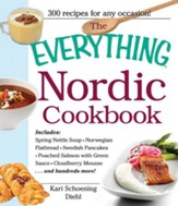 The Everything Nordic Cookbook: Includes: Spring Nettle Soup, Norwegian Flatbread, Swedish Pancakes, Poached Salmon with Green Sauce, Cloudberry Mousse...and hundreds more! - eBook