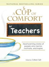 A Cup of Comfort for Teachers: Heartwarming stories of people who mentor, motivate, and inspire - eBook
