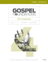 Gospel Foundations, Volume 4, The Coming Rescue: 2 Kings, Malachi, DVD Leader Kit