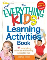 The Everything Kids' Learning Activities Book: 145 Entertaining Activities and Learning Games for Kids - eBook